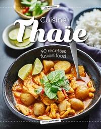 Marie Claire - Cuisine thaïe - 40 recettes fusion food.