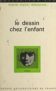 Marie-Claire Debienne et Georges Heuyer - Le dessin chez l'enfant.