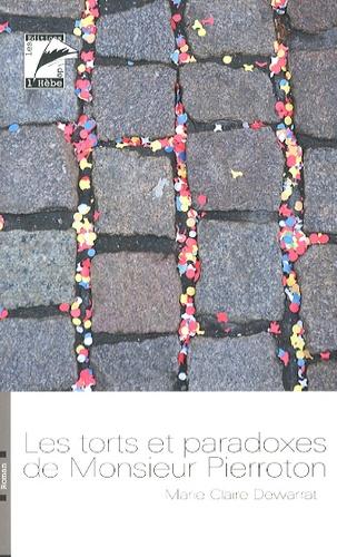 Marie-Claire Dewarrat - Les torts et paradoxes de Monsieur Pierroton.