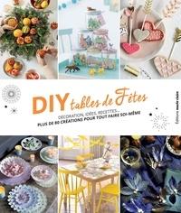 Marie Claire - DIY tables de fêtes - Décorations, idées, recettes... plus de 80 créations pour tout faire soi-même.