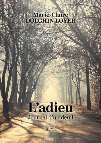 Marie-Claire Dolghin-Loyer - L'adieu - Journal d'un deuil.