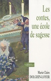 Marie-Claire Dolghin-Loyer - Les contes, une école de sagesse.