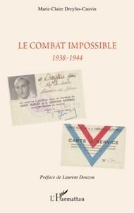 Marie-Claire Dreyfus-Cauvin - Le combat impossible - 1938-1944.