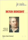 Marie-Claire Dubreuil - Je suis... Denis Diderot.