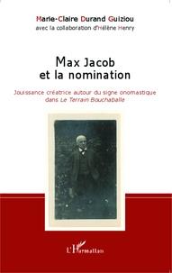 Marie-Claire Durand Guiziou - Max Jacob et la nomination - Jouissance créatrice autour du signe onomastique dans Le Terrain Bouchaballe.