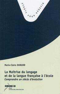 La Maîtrise du langage et de la langue française à lécole - Comprendre un siècle dévolution.pdf