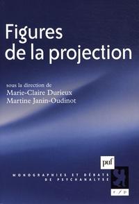 Marie-Claire Durieux et Martine Janin-Oudinot - Figures de la projection.