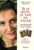 Marie-Claire Estevin - Si je mens, je vais en enfer - Autobiographie d'une voyante.