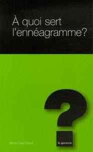 A quoi sert l'ennéagramme ? - Marie-Claire Fagioli |