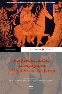 Marie-Claire Ferriès - Forgerons, élites et voyageurs d'Homère à nos jours.