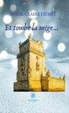 Marie-Claire Fichet - Et tombe la neige… - Roman.
