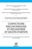 Marie-Claire Foblets et Michele Graziadei - Convictions philosophiques et religieuses et droits positifs.