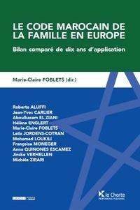 Marie-Claire Foblets - Le code marocain de famille en Europe - Bilan comparé de dix ans d'application.