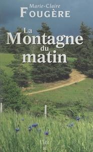 Marie-Claire Fougère - La montagne du matin.