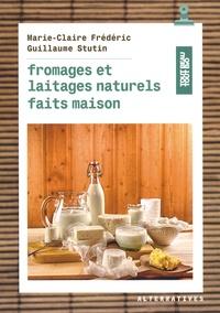 Fromages et laitages naturels faits maison - Marie-Claire Frédéric |