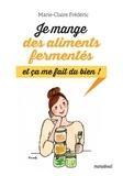 Marie-Claire Frédéric - Je mange des aliments fermentés et ça me fait du bien !.