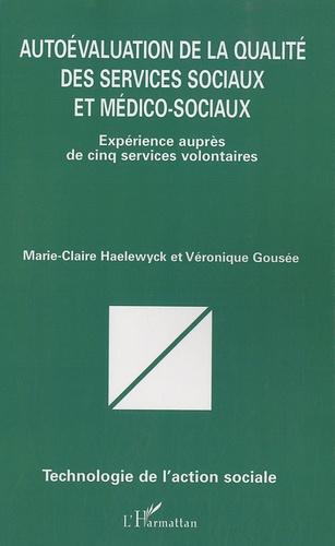Marie-Claire Haelewyck et Véronique Goussée - Autoévaluation de la qualité des services sociaux et médico-sociaux - Expérience auprès de cinq services volontaires.