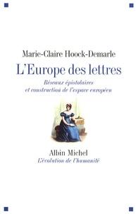 Marie-Claire Hoock-Demarle - L'Europe des lettres - Réseaux épistolaires et construction de l'espace européen.