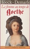 Marie-Claire Hoock-Demarle - La Femme au temps de Goethe.