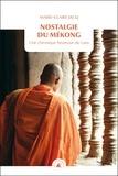Marie-Claire Jacq - Nostalgie du Mékong - Une chronique heureuse du Laos.