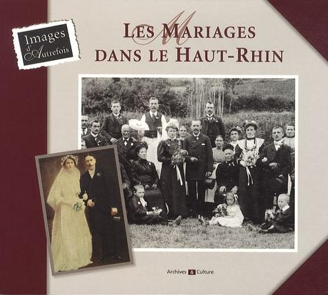 Marie-Claire Juillard - Les mariages dans le Haut-Rhin.