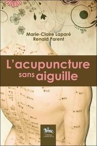 L'acupuncture sans aiguille - Marie-Claire Lapare  