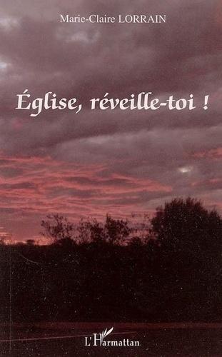 Marie-Claire Lorrain - Eglise, réveille-toi !.