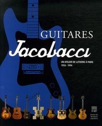 Guitares Jacobacci, un atelier de lutherie à Paris, 1924-1994.pdf