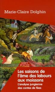 Marie-Claire Loyer-Dolghin - Les saisons de l'âme - Des labours aux moissons L'analyse jungienne des contes de fées.