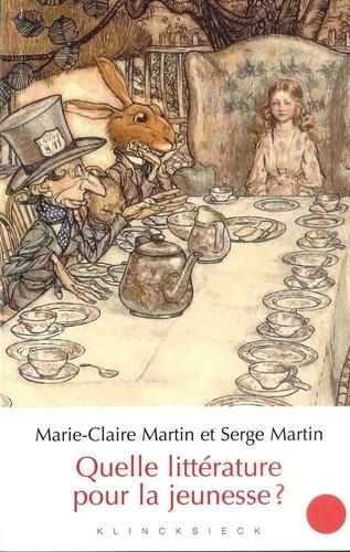 Marie-Claire Martin et Serge Martin - Quelle littérature pour la jeunesse ?.