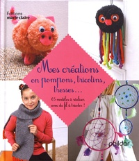 Marie Claire - Mes créations en pompons, tricotins, tresses... - 65 modèles à réaliser avec du fil à tricoter.