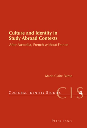 Marie-claire Patron - Culture and Identity in Study Abroad Contexts - After Australia, French without France.