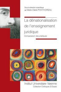 Marie-Claire Ponthoreau - La dénationalisation de l'enseignement juridique - Comparaison des pratiques.
