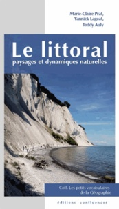 Marie-Claire Prat et Yannick Lageat - Le littoral - Paysages et dynamiques naturelles.