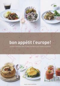 Marie-Claire Quittelier - Bon appétit l'Europe ! - Recettes familiales des 27 pays membres pour toutes occasions.