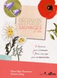 Marie-Claire Rassemusse et Laurène Calvez - Découvre les fleurs sauvages d'été.