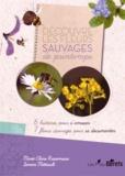 Marie-Claire Rassemusse et Simon Mitteault - Découvre les fleurs sauvages de printemps.