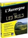 Marie-Claire Ricard et Caroline Drillon - L'Auvergne pour les nuls.