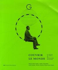 Marie-Claire Robic - Couvrir le monde - Un grand XXe siècle de géographie française.