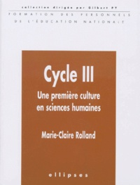 Marie-Claire Rolland - Cycle III - Une première culture en sciences humaines.