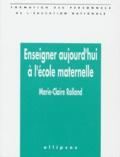 Marie-Claire Rolland - Enseigner aujourd'hui à l'école maternelle.