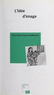 Marie-Claire Ropars-Wuilleumier et Michèle Lagny - L'idée d'image.