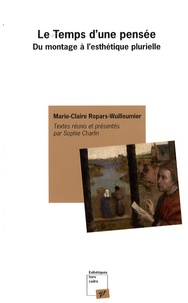 Marie-Claire Ropars-Wuilleumier - Le Temps d'une pensée - Du montage à l'esthétique plurielle.