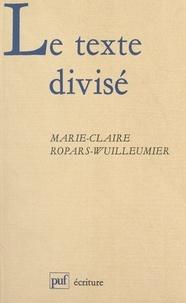 Marie-Claire Ropars-Wuilleumier et Béatrice Didier - Le texte divisé - Essai sur l'écriture filmique.