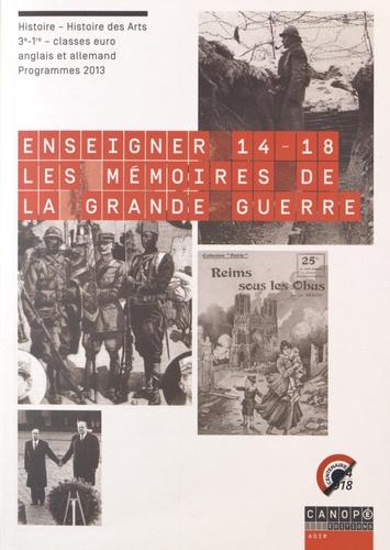Marie-Claire Ruiz et Yohann Chanoir - Enseigner 14-18 : les mémoires de la Grande Guerre - Histoire - Histoire des Arts 3e-1re - classes euro anglais et allemand.