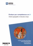 Marie-Claire Ruiz - Evaluer par compétences en 6e - Histoire géographie et éducation civique.