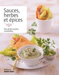 Marie Claire - Sauces, herbes et épices - Plus de 80 recettes ensoleillées.