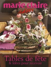 Marie Claire - Tables de fête et Idées pour recevoir.
