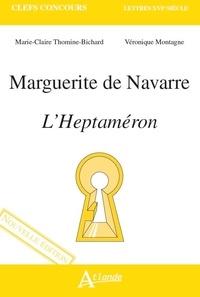 Marie-Claire Thomine-Bichard et Véronique Montagne - Marguerite de Navarre - L'Heptaméron.