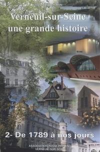 Marie-Claire Tihon et  Collectif - Verneuil-sur-Seine, une grande histoire (2). De 1789 à nos jours.